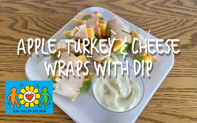 What's Cookin' in Sun Valley?2021 Episode One: Apple, Cheese + Turkey Wraps with Dip