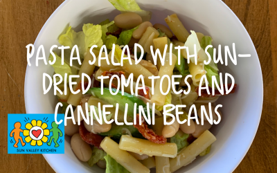 What's Cookin' in Sun Valley?2021 Episode Three: Pasta Salad with Sun-Dried Tomatoes and Cannellini Beans