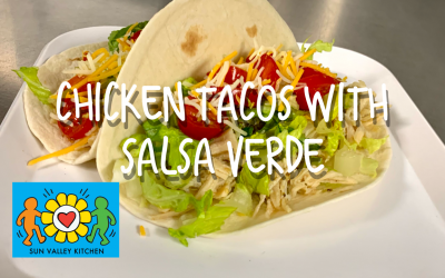 What's Cookin' in Sun Valley?2021 Episode Two: Chicken Tacos with Salsa Verde