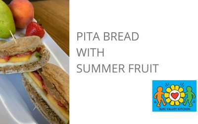 What's Cookin' in Sun Valley?2021 Episode Fifteen: Pita with Summer Fruit